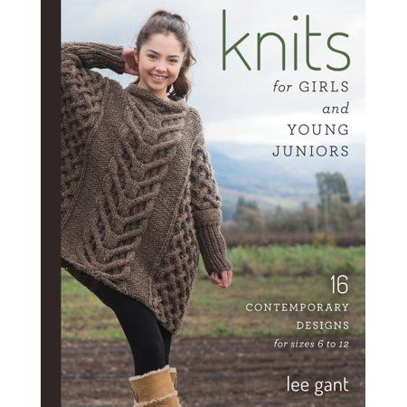 Knits for Girls and Young Juniors : 17 Contemporar
