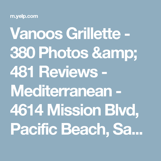 Vanoos Grillette 380 Photos Amp 481 Reviews Mediterranean 4614 Mission Blvd Pacific Beach San Diego Ca Los Angeles Restaurants Mid City Warm Springs