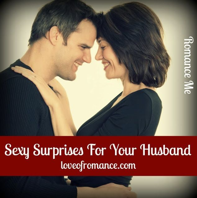 Sexy surprises for your husband