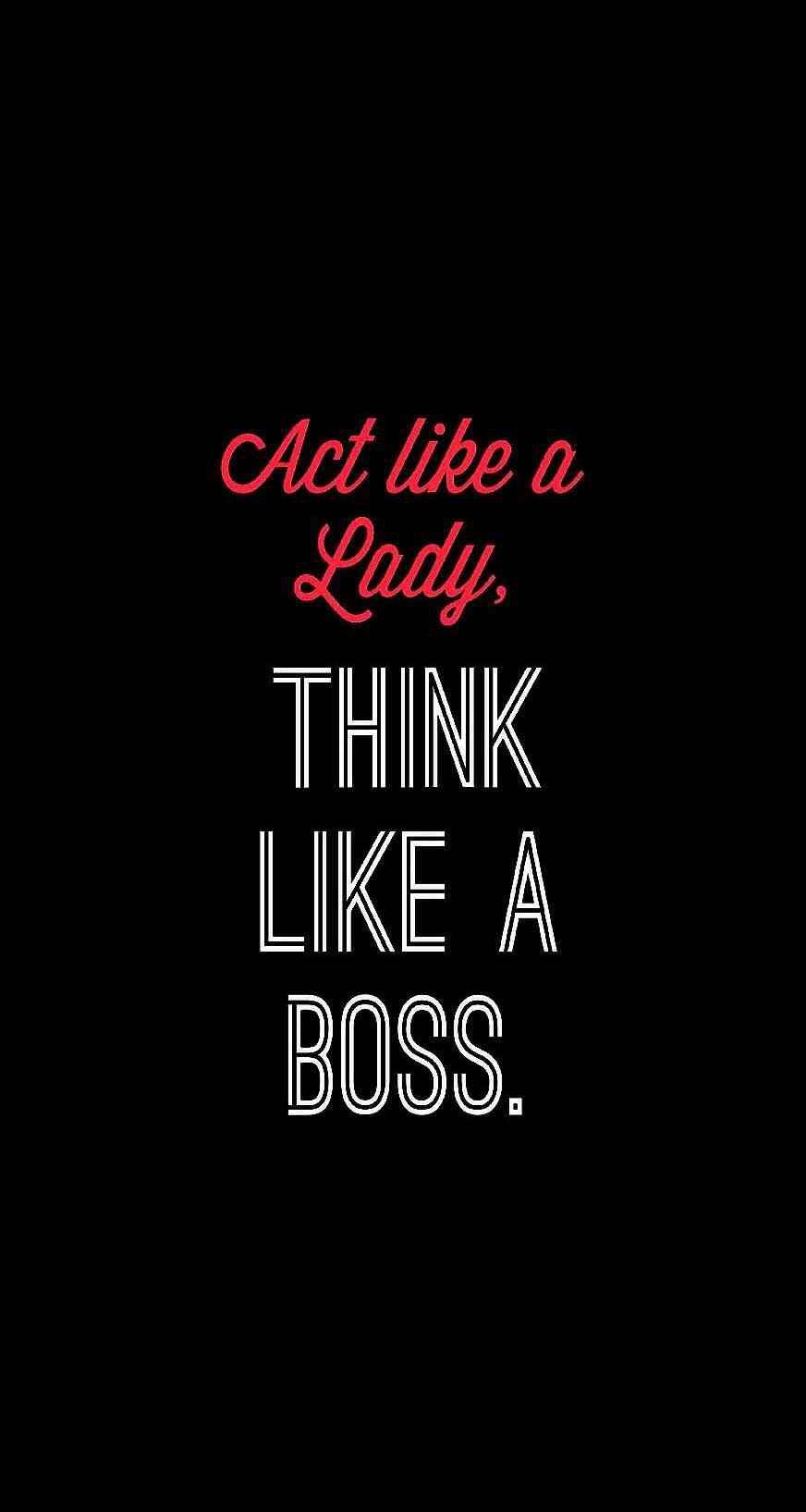 Act Like A Lady Think Boss