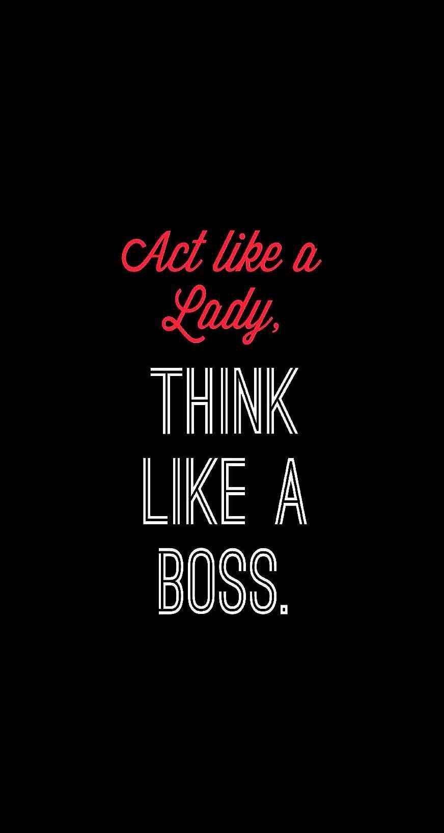 Dark quotes tumblr iphone wallpaper - Este Wallpaper Nos Hizo El D A Act Like A Lady Think Like A Boss