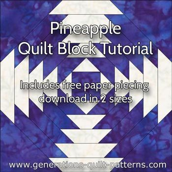 "Learn to make a Pineapple quilt block. Instructions and free paper piecing downloads for 6"" and 8"" finished block."