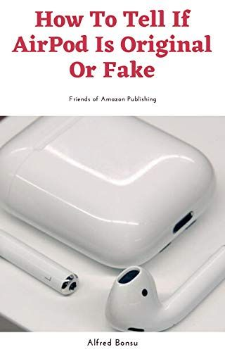 How To Tell If Airpod Is Original Or Fake In 2020 Amazon Kindle Books Amazon Publishing The Originals