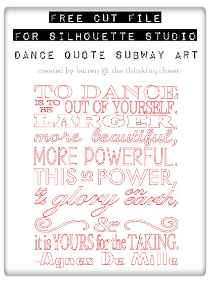 "Free Cut File ""To Dance"" Agnes De Mille Quote, Subway Art Style -  from The Thinking Closet"