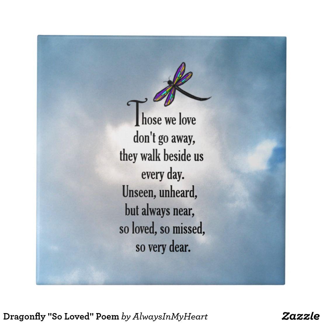 Memorial poems - Dragonfly So Loved Poem Ceramic Tile Zazzle com