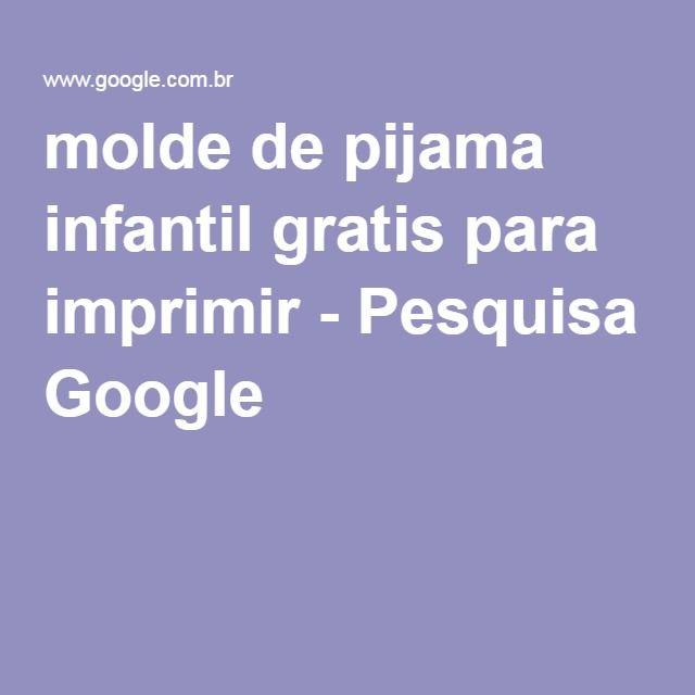 Molde De Pijama Infantil Gratis Para Imprimir Pesquisa Google