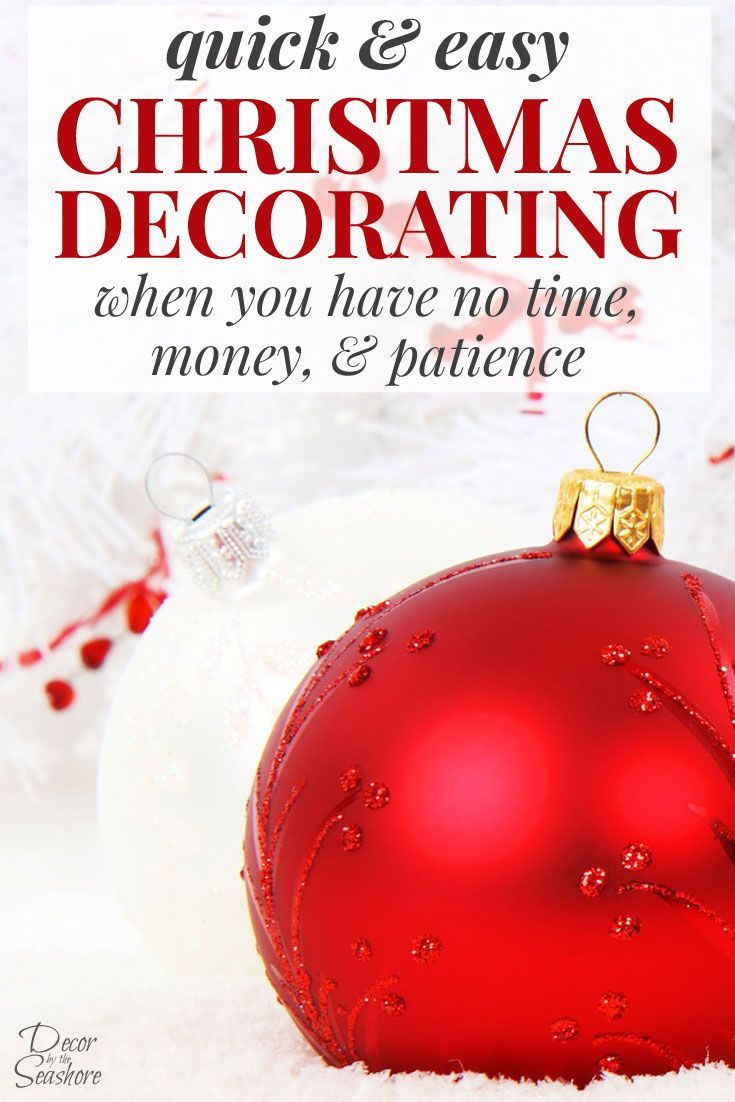 Easy Christmas Decorating When You Have No Time, Money, & Patience ...