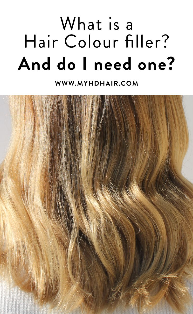 What Is A Colour Filler And Do I Need One Hair Pinterest