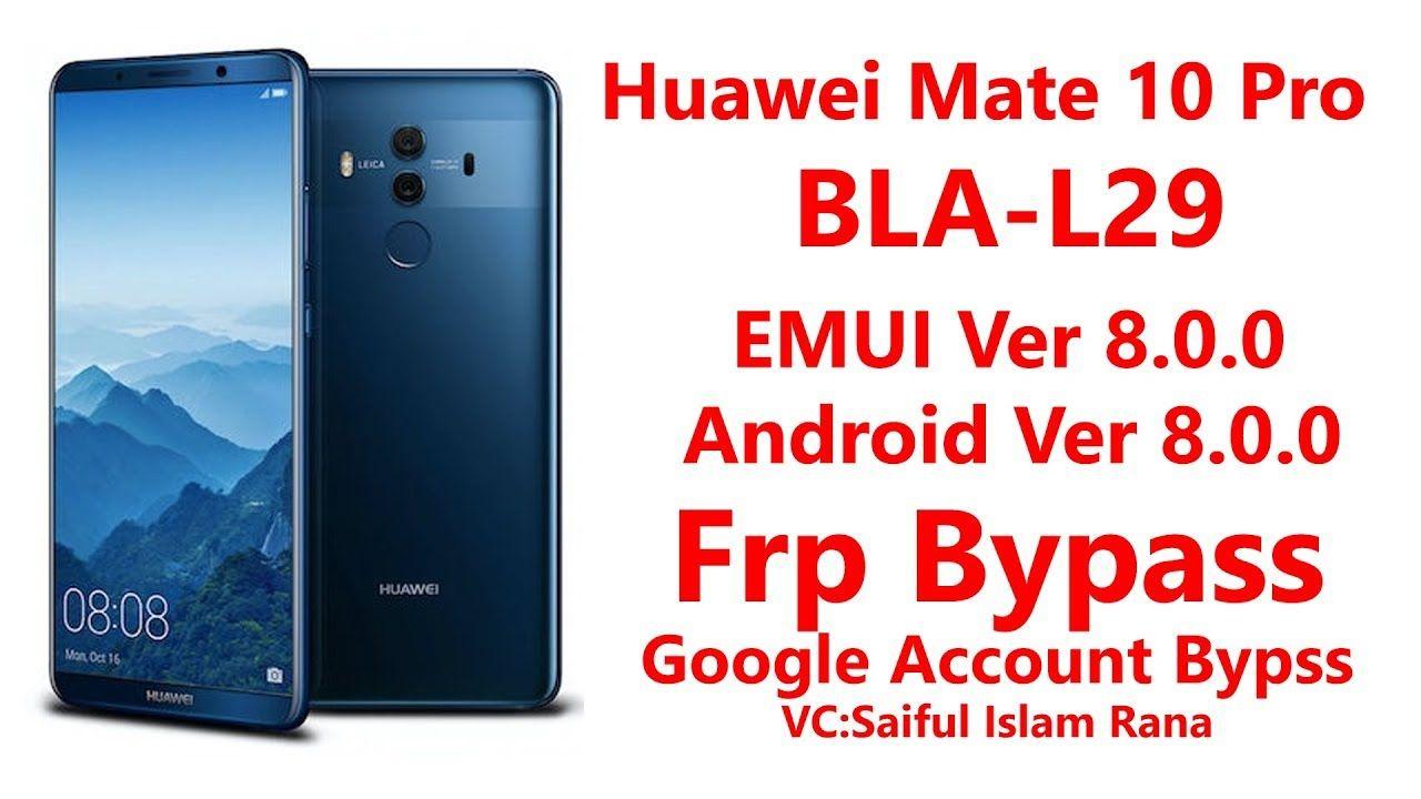 Huawei Mate 10 Pro Bla L29 Remove Google Account Frp Bypass Easy Way Huawei Mate Huawei Google Account