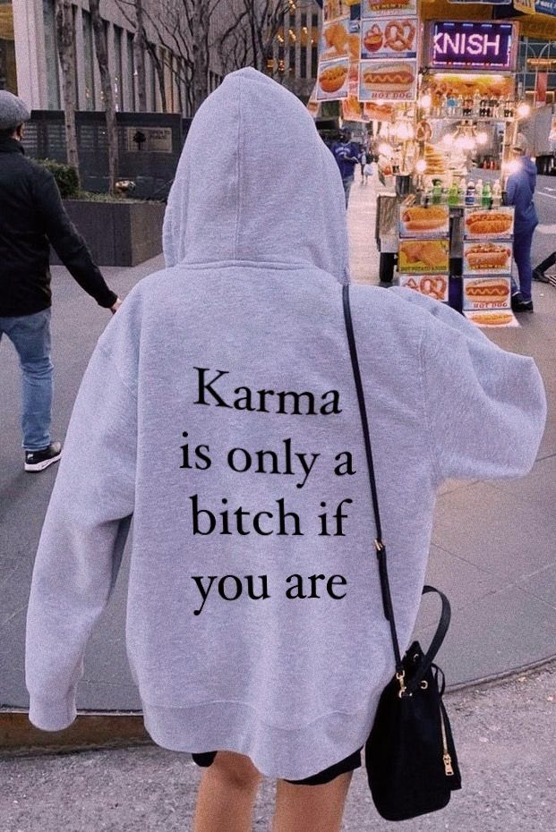Karma is only a bitch if you are Hoodie Quotes about life | Etsy