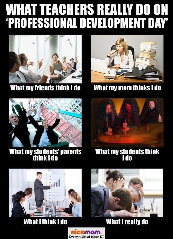 What Teachers Really Do On Professional Development Day Teacher Memes Funny Teaching Humor Teacher Jokes