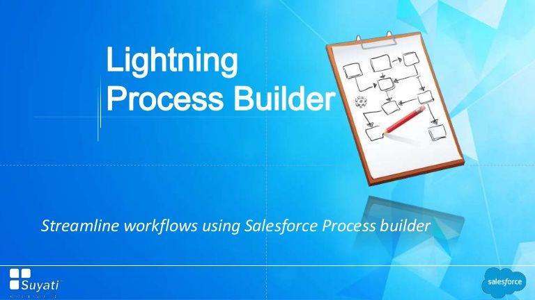 Salesforce lightning process builder for better workflow