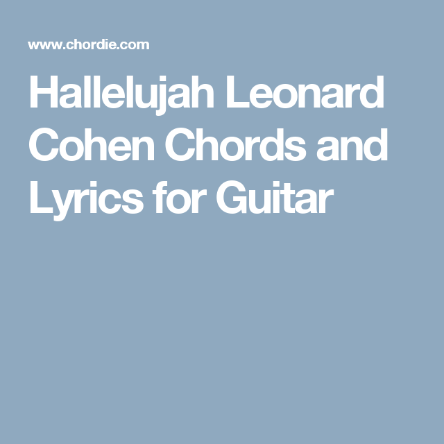 Hallelujah Leonard Cohen Chords and Lyrics for Guitar | Guitar ...