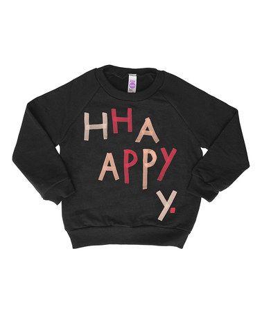 Look at this #zulilyfind! Black 'Happy' Sweatshirt - Toddler & Kids by Kid + Kind #zulilyfinds
