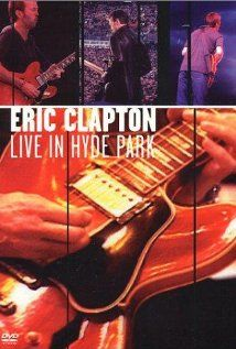 Eric Clapton: Live in Hyde Parkdirected by Julia Knowles(Biblio: 93037)