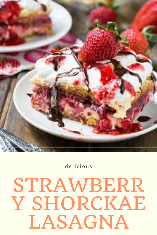Strawberry Shorckae Lasagna