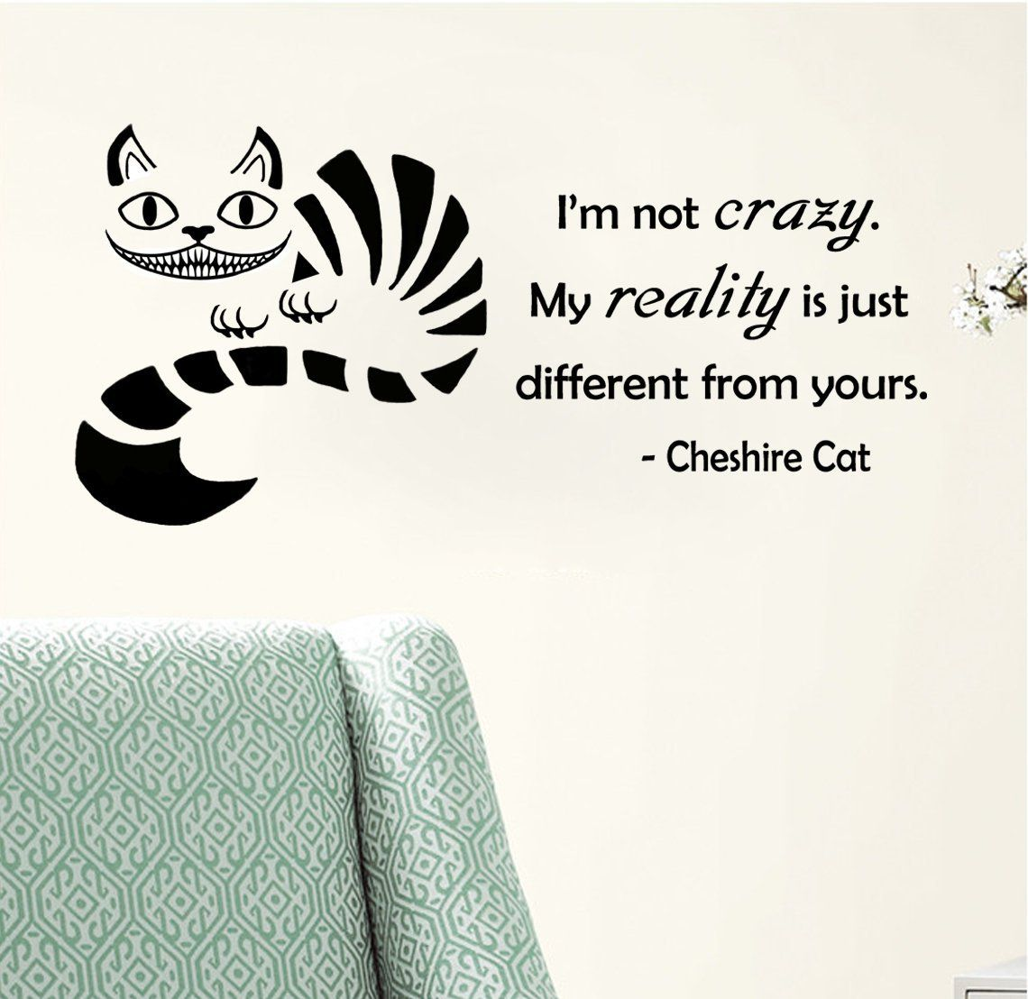 Amazon cheshire cat quoteium not crazy my reality is just