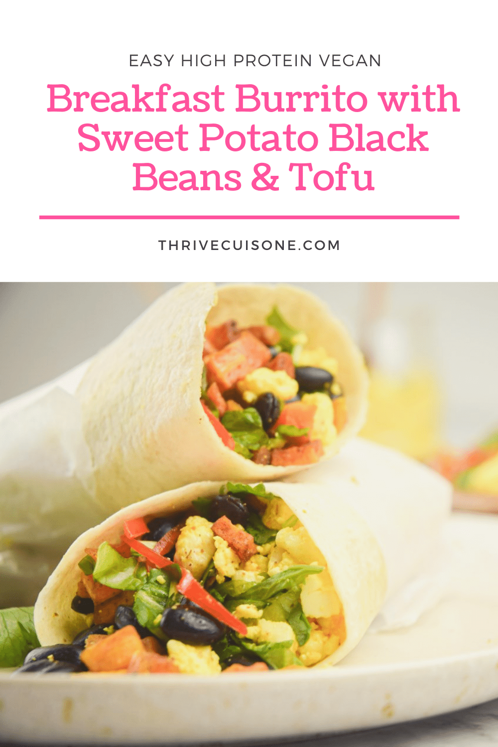 Easy High Protein Vegan Breakfast Burrito With Sweet Potato Black Beans Tofu In 2020 High Protein Vegan Breakfast Vegan Breakfast Burrito Quick Vegan Meals