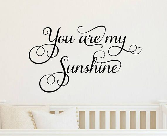 You Are My Sunshine Decal Wall Nursery Quote Vinyl