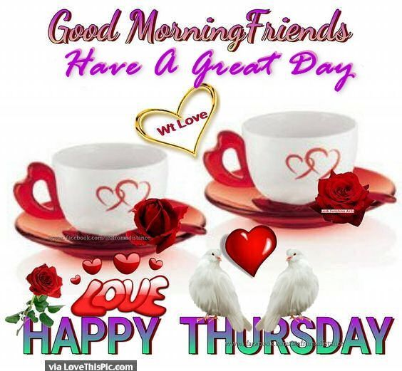 Good Morning Friends Happy Thusday good morning thursday thursday quotes happy thursday thursday quote good morning thursday happy thursday quote cute thursday quotes thursday quotes for facebook best thursday quotes thursday quotes for friends and family inspirational thursday quotes