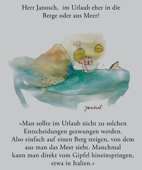 Herr Janosch Im Urlaub Eher An Die Berge Oder Ans Meer Janosch