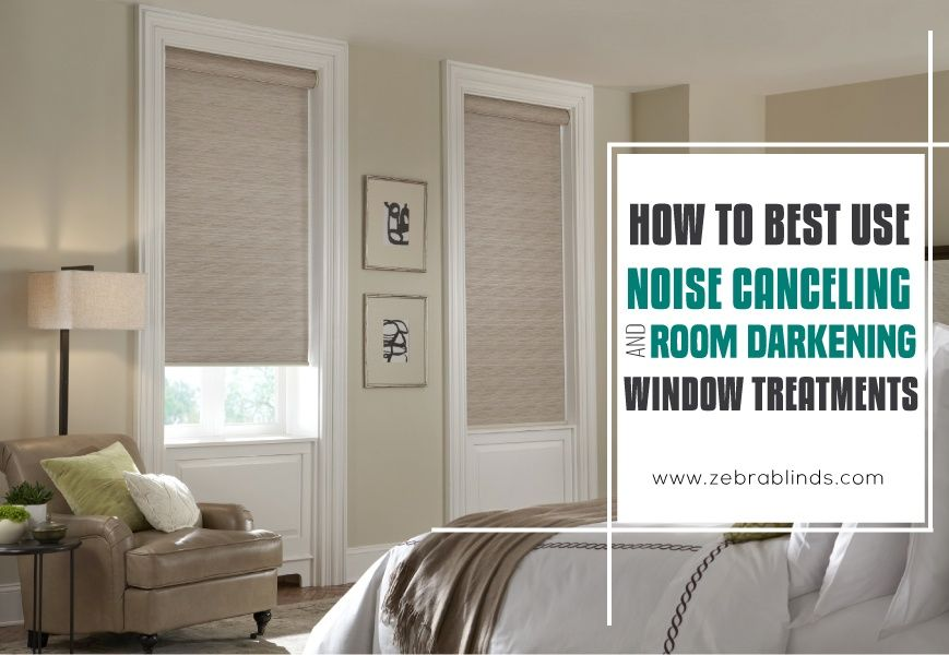 How To Best Use Noise Cancelling Window Treatments Window