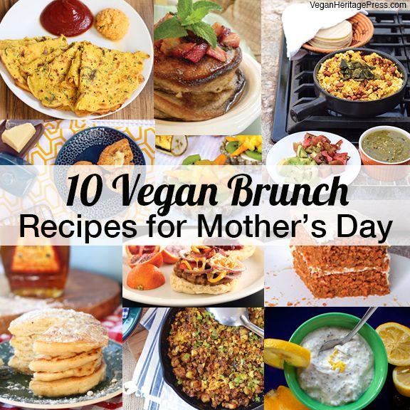 10 Vegan Brunch Recipes For Mother S Day Vegan Heritage Press Vegan Brunch Recipes Vegan Brunch Vegan Holiday Recipes
