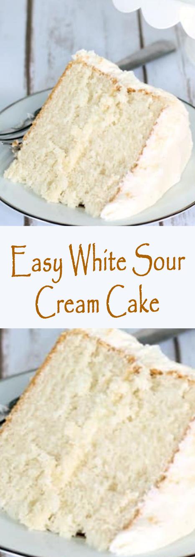 Easy White Sour Cream Cake Sour Cream Cake Sour Cream Recipes Cake Recipes