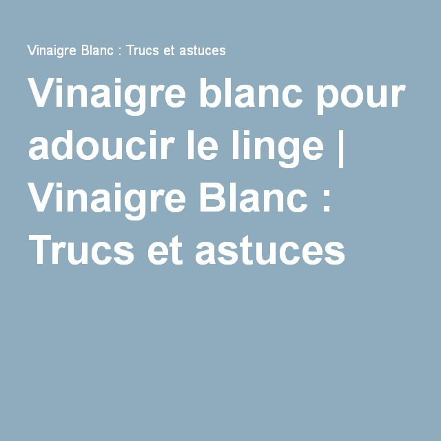 vinaigre blanc pour adoucir le linge vinaigre blanc. Black Bedroom Furniture Sets. Home Design Ideas