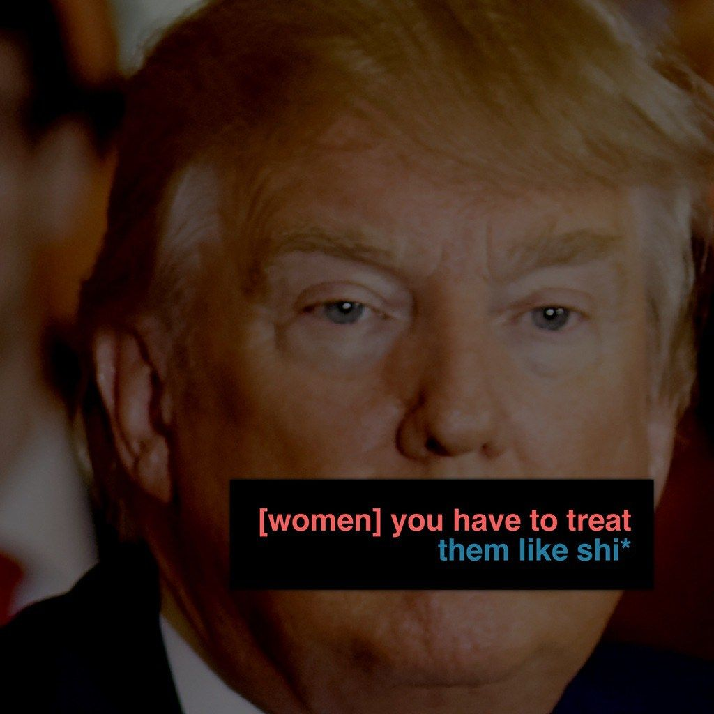 women you have to treat em like shit donald trump women you have to treat em like shit