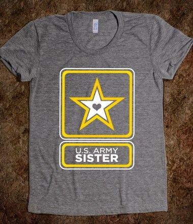 32c6a6a9 Army Sister I MUST GET THIS!!! I'm so proud of both of my brothers and my  sister-in-law!!!