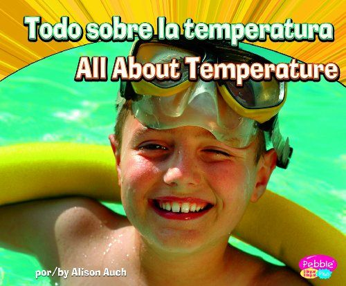 Todo sobre la temperatura/All About Temperature (Ciencia física/Physical Science) (Multilingual Edition) by Alison Auch http://www.amazon.com/dp/1429669047/ref=cm_sw_r_pi_dp_lz7Fub10PKFX1