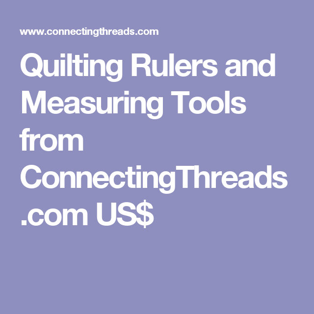 Quilting Rulers and Measuring Tools from ConnectingThreads.com US ... : quilting measuring tools - Adamdwight.com