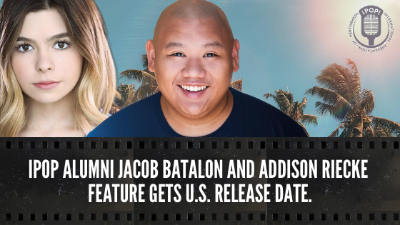 Ipop Alumni Jacob Batalon And Addison Riecke Feature Gets U S Release Date Ipop In 2020 Addison Riecke Alumni Addison