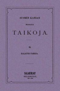 Suomen kansan muinaisia taikoja 2 -  - kirja(9789525774030) | Adlibris-verkkokirjakauppa