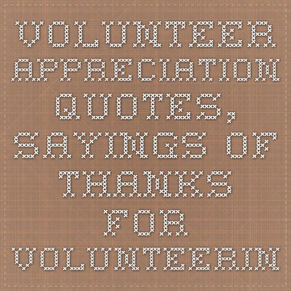 Volunteer Appreciation Quotes Sayings Of Thanks For Volunteering