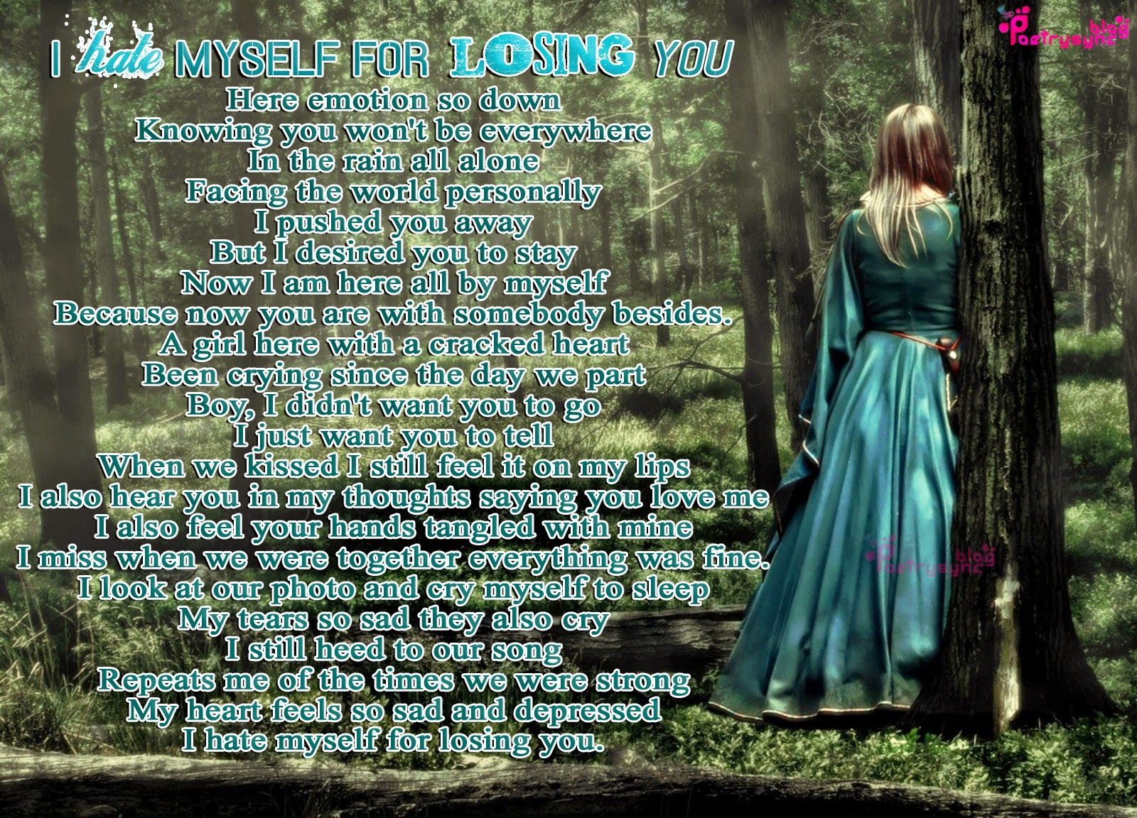 I Hate My Self Poems: Very Sad Poem After Lost Love I Hate Myself For Losing You