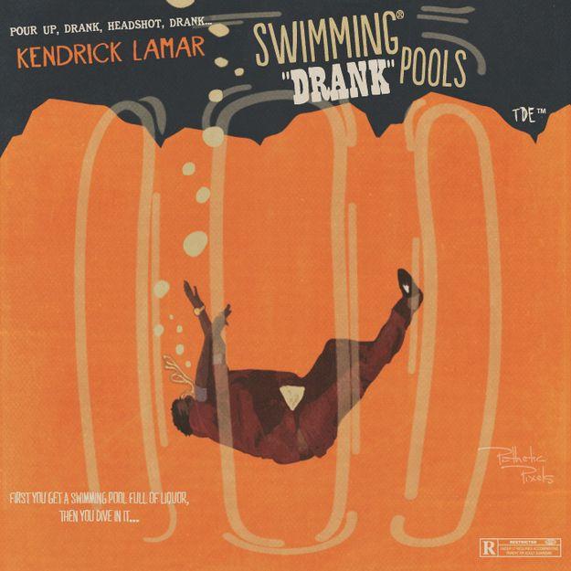Swimming Pools Drank Kendrick Lamar Album Kendrick Lamar Swimming Pools Kendrick Lamar