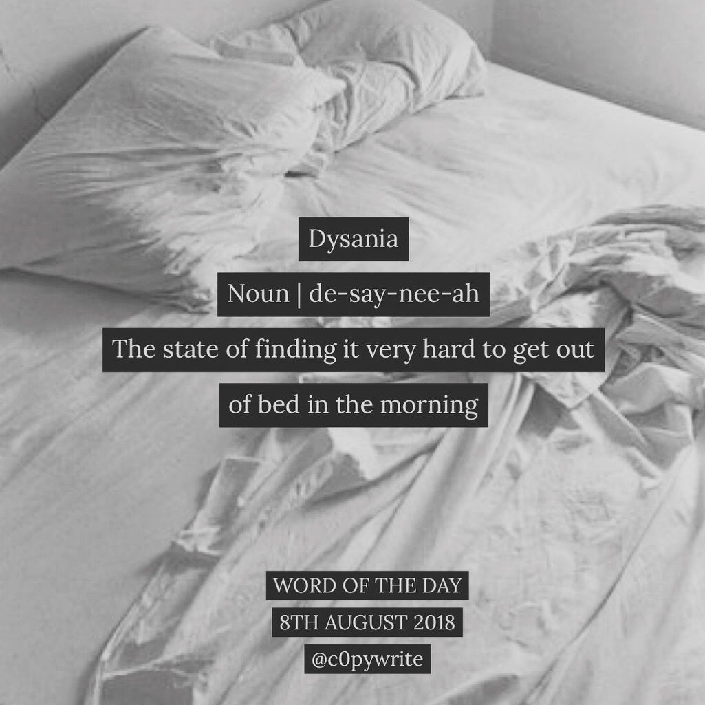 Dysania The State Of Finding It Very Hard To Get Out Of Bed This