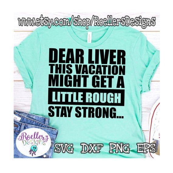 Vacation Svg, Drinking Svg, Dear Liver Svg, Stay Strong