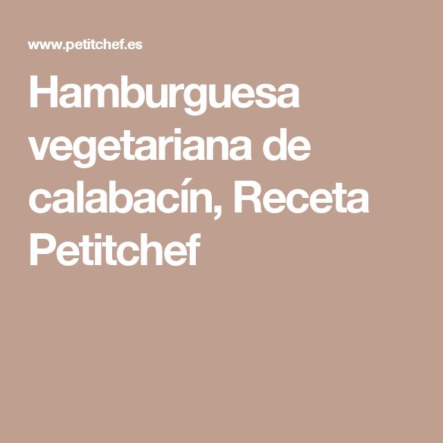 Hamburguesa vegetariana de calabacín, Receta Petitchef