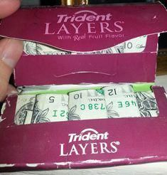 Fold up dollars and Fold up dollars and put inside a packet of gum  fun for a t #schrottwichtelnideen
