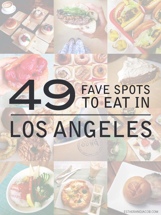 49 Best Places to Eat in Los Angeles - LA Food Bucket List #favoriteplaces