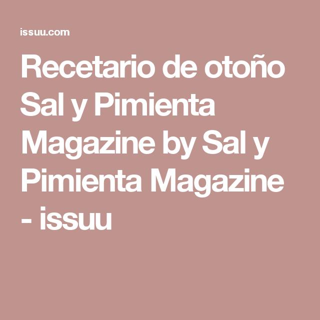 Recetario de otoño Sal y Pimienta Magazine by Sal y Pimienta Magazine - issuu