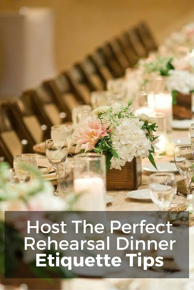 Rehearsal Dinner Etiquette The Perfect Rehearsal Dinner