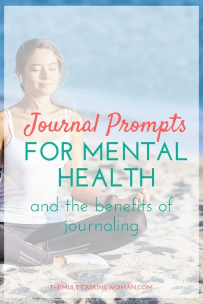 Journal Prompts For Mental Health And The Benefits Of Journaling #mentalhealthjournal