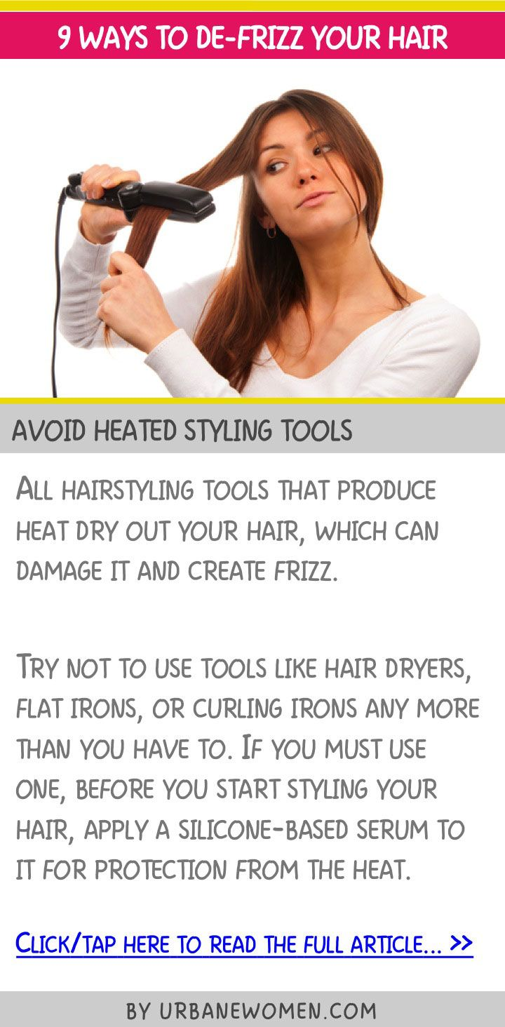 9 ways to de-frizz your hair - Avoid heated styling tools
