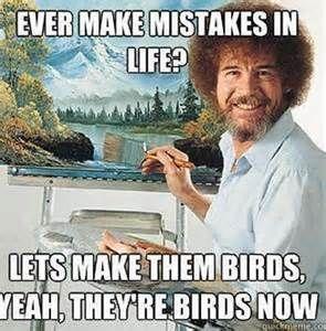 Inspirational Christian Memes Funny Funny Inspirational Quotes Bob Ross Funny Quotes