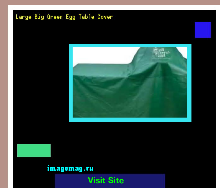 Large Big Green Egg Table Cover 203913   The Best Image Search