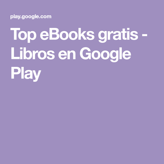 Top eBooks gratis - Libros en Google Play   Ebooks gratis ...